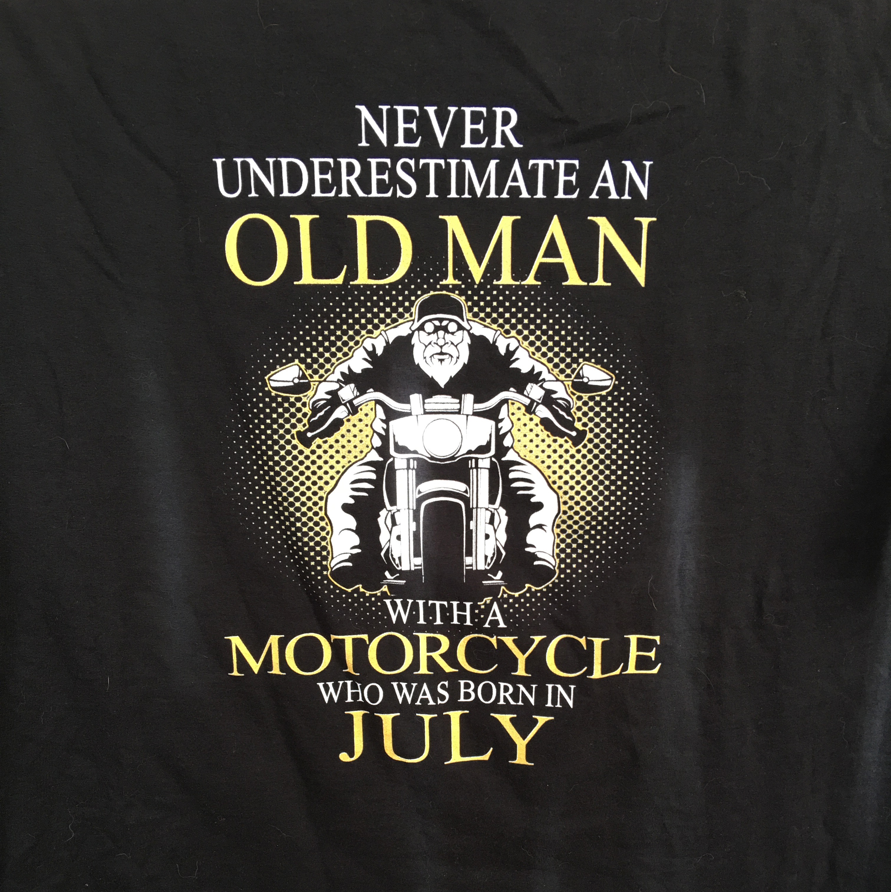 b8c271a92 NEVER UNDERESTIMATE AN OLD MAN WITH A MOTORCYCLE WHO WAS BORN IN ...
